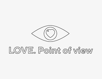 LOVE. Point of view