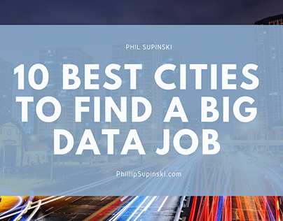 10 Best Cities to Find a Big Data Job | Phil Supinski