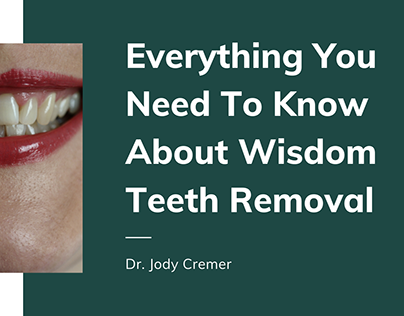 Everything You Need To Know About Wisdom Teeth Removal