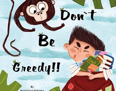 Don`t Be Greedy!