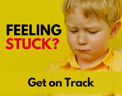 Feeling Stuck? Get on Track!