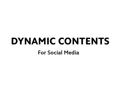 Dynamic contents for social media