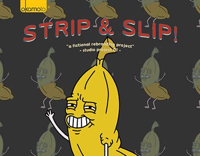 "Studio Project 01 – ""SLIP & STRIP!"""