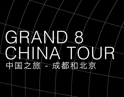 Grand 8//China Tour