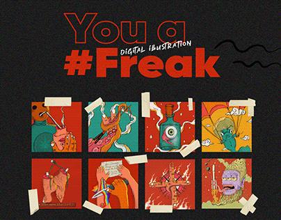 You a Freak | Digital Art