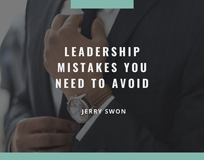 Leadership Mistakes You Need To Avoid