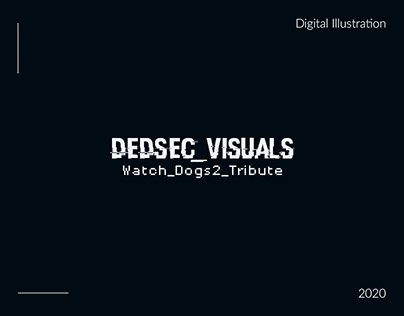 Dedsec_Visuals Tribute - Digital Illustration