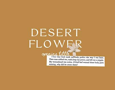 DESERT FLOWER OPENING