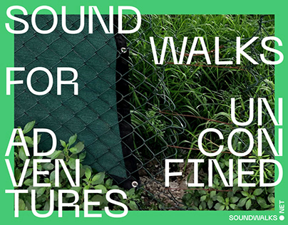 Sound Walks for Unconfined Adventures