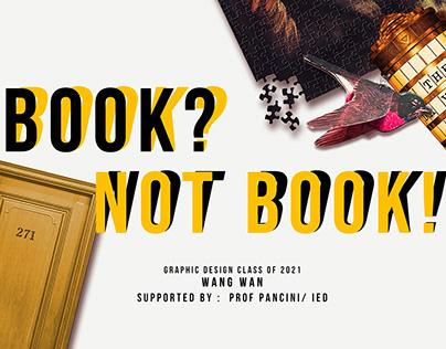 BOOK? NOT BOOK!