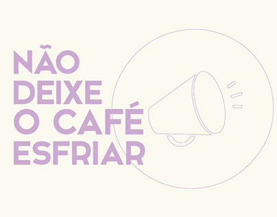 Campanha - Não Deixe o Café Esfriar