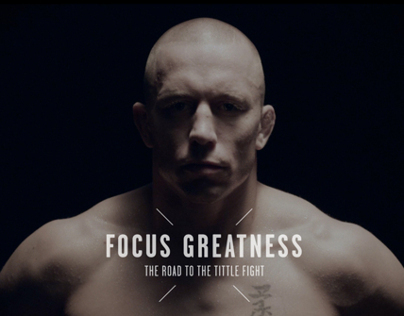 Focus Greatness - GSP'S road to the title fight