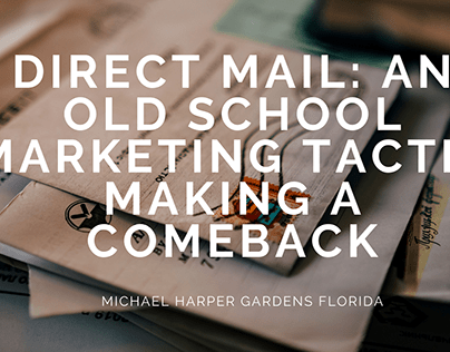 Direct Mail: An Old School Marketing Tactic