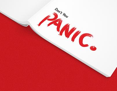 Don't You Panic | Editorial Design