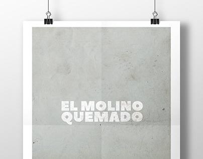 Arte documental :: El Molino Quemado (Año 2017)