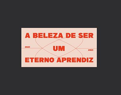 A BELEZA DE SER UM ETERNO APRENDIZ