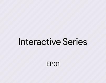 Interactive Series - EP01