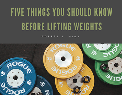 Robert J Winn | What to Know Before Lifting Weights