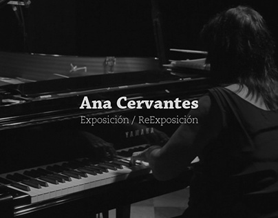"""Concierto """"Ana Cervantes - Exposición/ReExposición"""""""