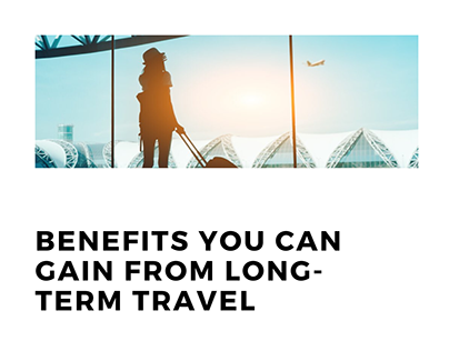 Robert Vowler   Benefits of Long-Term Travel