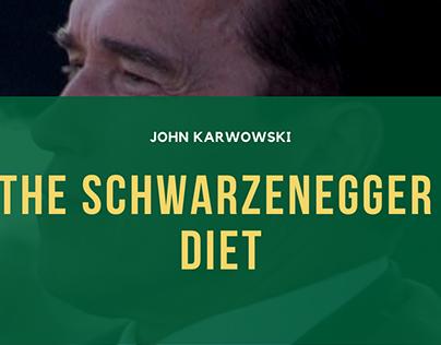 John Karwowski | The Schwarzenegger Diet