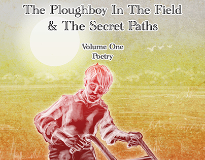 The Ploughboy In The Field And The Secret Paths by John