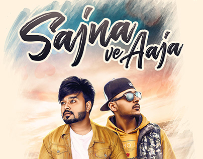 Sajna ve Aaja - Poster Design (Shobi Sarwan FT Lyrico)