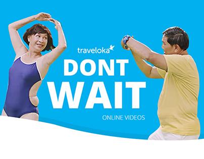 Traveloka - Don't Wait | Online Video
