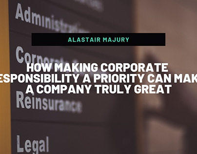 Alastair Majury | How CR Can Make a Company Great