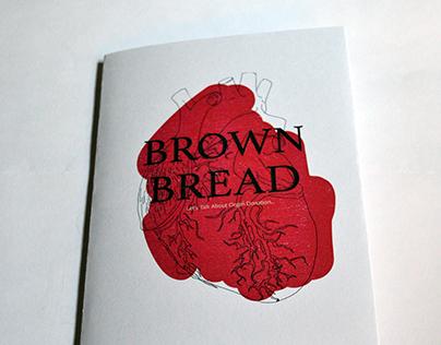 Brown Bread | Organ Donation