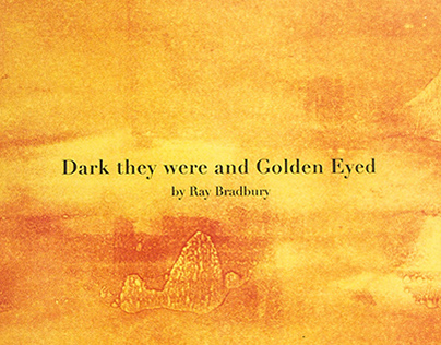 Dark they were and Golden Eyed