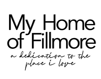 My Home of Fillmore: A Dedication to the Place I Love