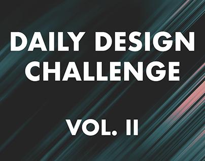 Daily Design Challenge - Vol. II
