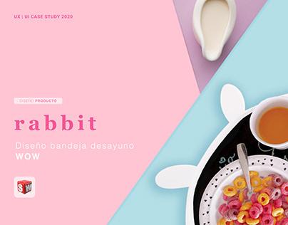 rabbit - Bandeja Infantil Case Study
