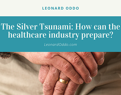 The Silver Tsunami: How can healthcare industry prepare