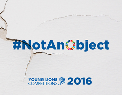 #NotAnObject | Cannes Young Lions 2016 |