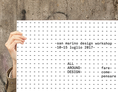 ALL AROUND DESIGN - San Marino Design Workshop 2017
