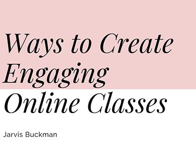 Jarvis Buckman | Ways to Create Engaging Online Classes