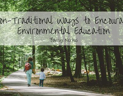 Nontraditional ways to encourage Environ. Education