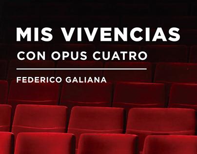 Libro - Mis Vivencias con OpusCuatro - Federico Galiana