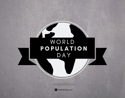 World Population Day – Quotes , Messages