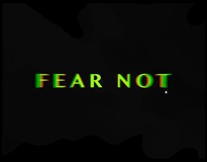 Fear Not : Liquid Text