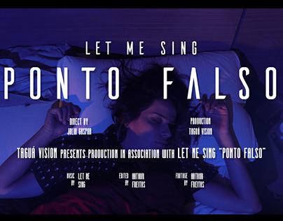 LET ME SING - PONTO FALSO (videoclipe)