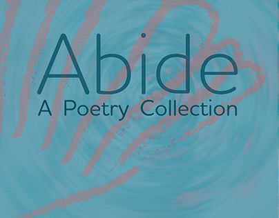 Abide: A Poetry Collection