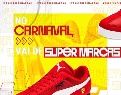 Campanha de Carnaval | Super Marcas