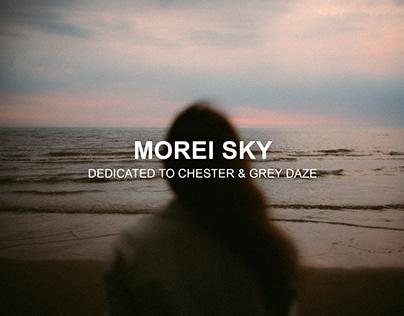 MOREI SKY // Dedicated to Chester & Grey Daze