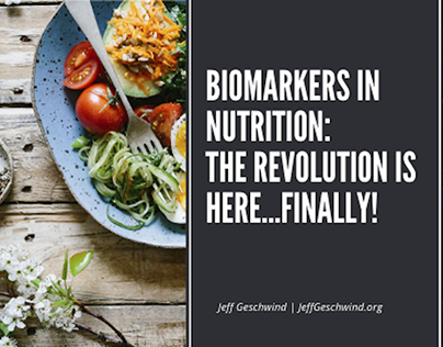Biomarkers in Nutrition: The Revolution is Here…Finally