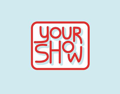 """""""Your Show"""" Logo"""