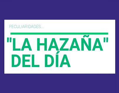 LA HAZAÑA DEL DÍA Peculiaridades y ocurrencias...