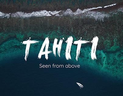 Seen from above : TAHITI